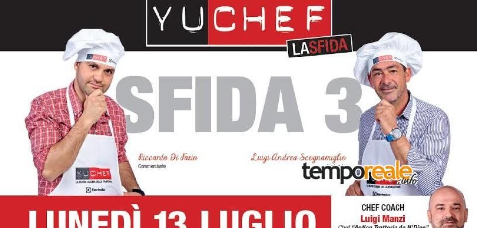 Fondi / YuChef, penultima semifinale prima del Gran Galà con Gigi e Ross presentatori d'eccezione