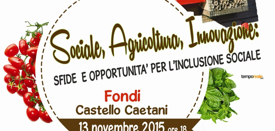 """Fondi / """"Sociale, agricoltura e innovazione"""", l'incontro al Castello Caetani"""