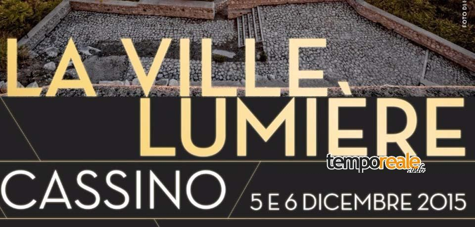 """Cassino / Nel weekend l'inaugurazione de """"La Ville Lumiere"""""""