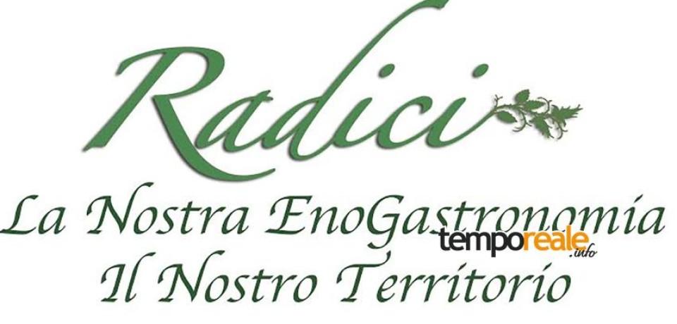 """Fondi / """"Radici"""", la II edizione dell'evento enogastronomico che valorizza i prodotti del territorio"""