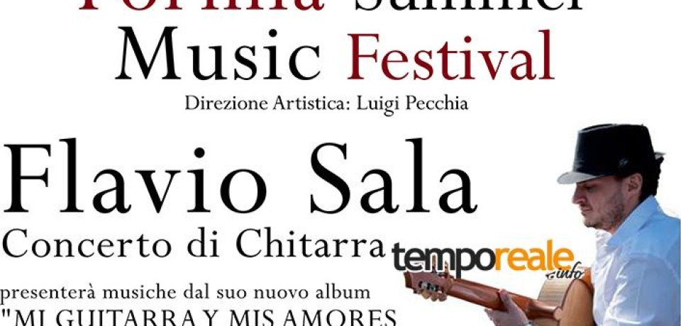 """""""Formia Summer Music Festival"""", sabato il chitarrista Flavio Sala in concerto"""