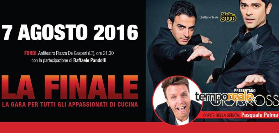 Fondi / Yuchef, la gran finale del concorso culinario domenica 7 agosto con Gigi e Ross